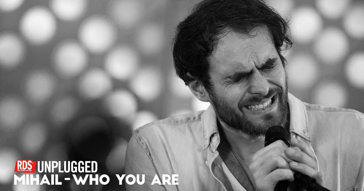 Mihail la versione unplugged di 'Who You Are' in esclusiva per RDS