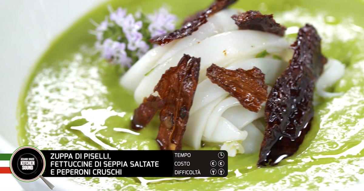 Zuppa di piselli, fettuccine di seppia saltate e peperoni cruschi - Alessandro Borghese Kitchen Sound - Wellness